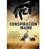 Conspiracion Maine = Conspiracy Maine (Novela Historica) (Spanish) Escobar Golderos, Mario ( Author ) May-01-2006 Paperback