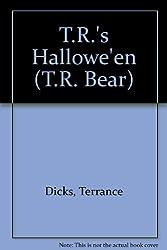 T.R.'s Hallowe'en (T.R. Bear)