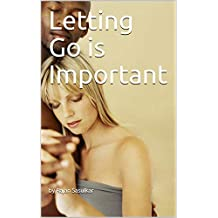 Letting Go is Important (English Edition)