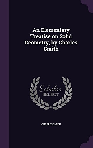 An Elementary Treatise on Solid Geometry, by Charles Smith