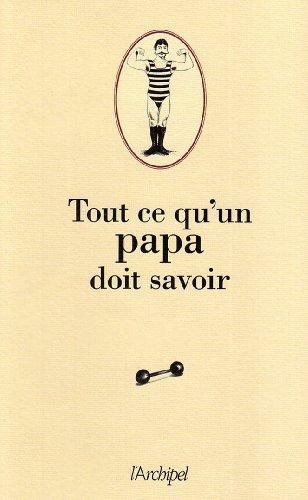 Tout ce qu'un papa doit savoir par Pierre Ripert