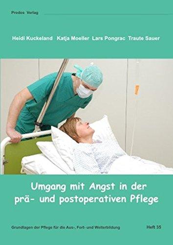 Umgang mit Angst in der prä- und potoperativen Pflege: Grundlagen der Pflege für die Aus-, Fort- und Weiterbildung