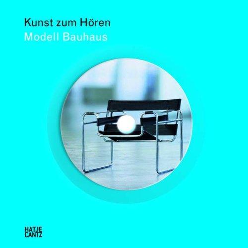 Kunst zum Hören: Modell Bauhaus