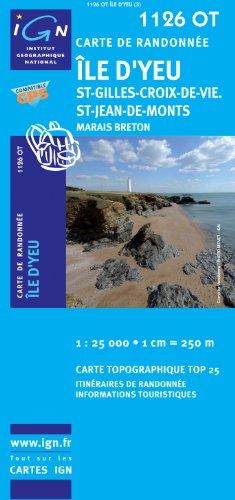 Ile d'Yeu/St-Gilles-Croix-de-Vie/St-Jean-de-Monts GPS: IGN.1126OT
