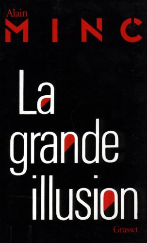 La Grande illusion par Alain Minc
