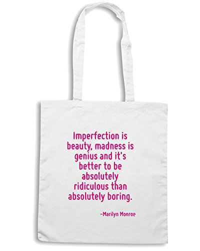 T-Shirtshock - Borsa Shopping CIT0260 Imperfection is beauty, madness is genius and it s better to be absolutely. Bianco