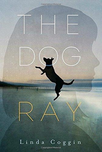 The Dog, Ray by Linda Coggin (2016-11-01)