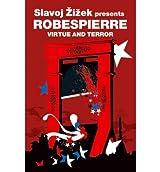 Virtue and Terror Maximilien Robespierre by Zizek, Slavoj ( AUTHOR ) Jan-29-2007 Paperback