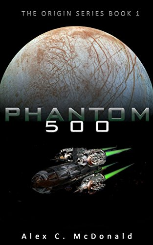 Phantom 500: A Hard Science Fiction Space Opera Epic (The Origin Series Book 1) (English Edition)