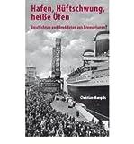 Hafen, H?ftschwung, hei?e ?fen - Geschichten und Anekdoten aus Bremerhaven (Hardback)(German) - Common