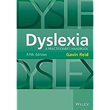 Dyslexia: A Practitioner's Handbook