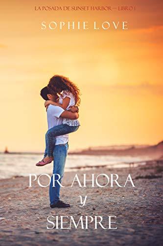 Por Ahora y Siempre (La Posada de Sunset Harbor-Libro 1)