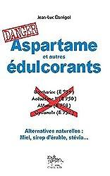 Aspartame et autres édulcorants : danger