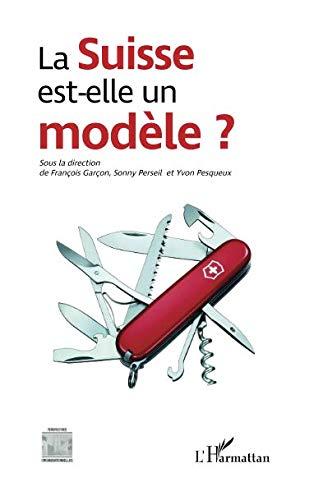 La Suisse est-elle un modèle ? par François Garçon