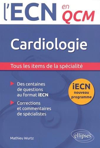 Cardiologie iECN Nouveau Programme en QCM par Mathieu Wurtz