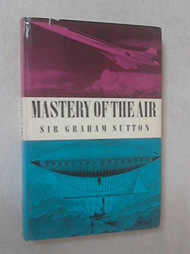 mastery-of-the-air-an-account-of-the-science-of-mechanical-flight-science-discovery-books