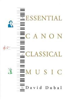 The Essential Canon of Classical Music par [Dubal, David]