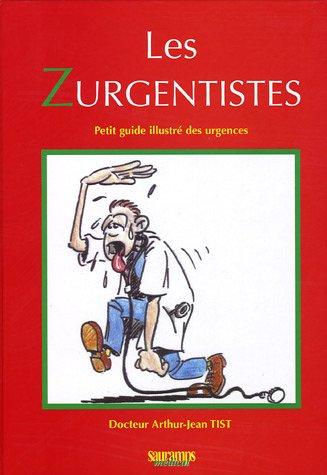Les Zurgentistes : Petit guide illustré des urgences