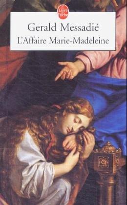 L'Affaire Marie-Madeleine par Gerald Messadie
