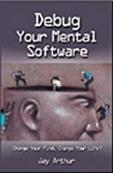 Debug Your Mental Software