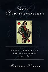 Royal Representations: Queen Victoria and British Culture, 1837-76 (Women in Culture and Society Series)