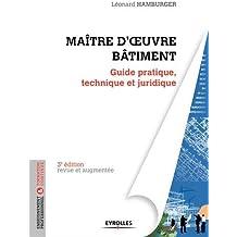 Maître d'oeuvre bâtiment: Guide pratique, technique et juridique.