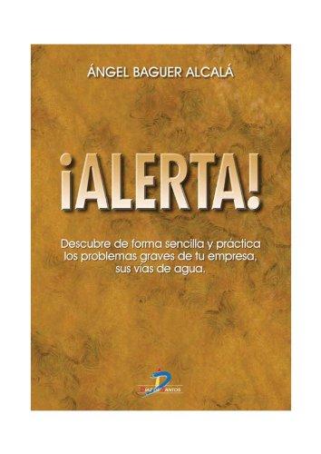 Alerta! Descubre de forma sencilla y práctica los problemas graves de tu empresa, sus vías de agua por Angel Baguer Alcalá