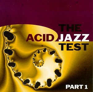 Part 1-Acid Jazz Test