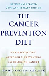 The Cancer Prevention Diet by Michio Kushi (2009-08-02)