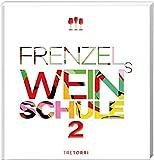 Frenzels Weinschule: Band 2 -