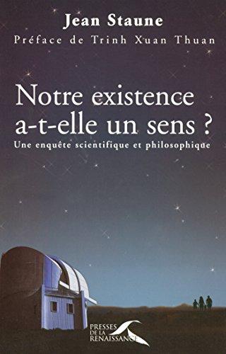 Notre existence a-t-elle un sens ? par Jean STAUNE