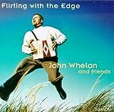 Songtexte von John Whelan - Flirting With the Edge