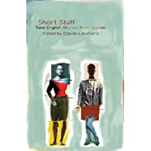 Short Stuff: New English Stories from Quebec