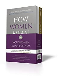 Why Women Mean Business AND How Women Mean Business