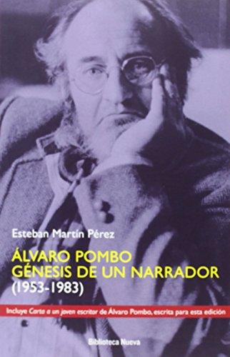 ALVARO POMBO. GENESIS DE UN NARRADOR: (1953-1983) (SINGULARES) de ESTEBAN MARTIN PEREZ (26 may 2014) Tapa blanda