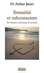 Sexualité et subconscient - Perversions et déviances de la libido