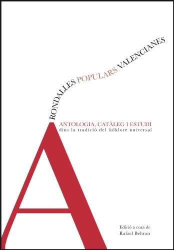 Rondalles populars valencianes: Antologia, catàleg i estudi dins la tradició del folklore universal (Fora de Col·lecció)