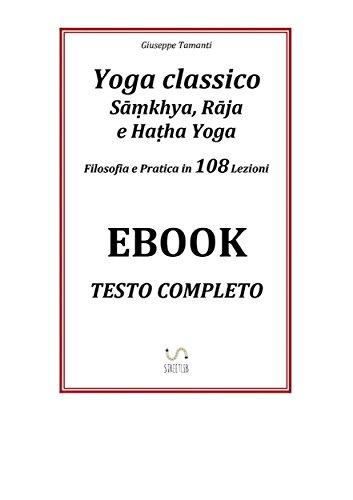 yoga classico - sāṃkhya, rāja e haṭha yoga - filosofia e pratica in 108 lezioni