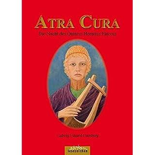 Atra Cura: Die Nacht des Quintus Horatius Flaccus - Ein Roman aus Geschichte und Dichtung