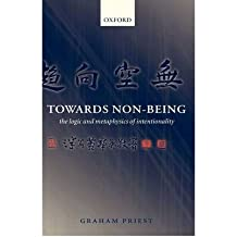 [(Towards Non-Being: The Logic and Metaphysics of Intentionality)] [Author: Graham Priest] published on (August, 2005)