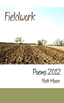 Fieldwork: Poems 2012 by [Moore, Nick]