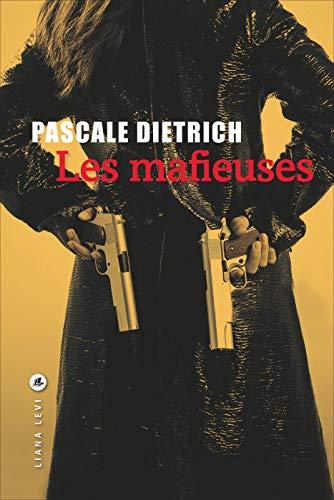 Les Mafieuses (litteratur) por Pascale Dietrich