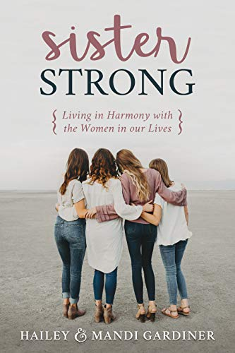 Sister Strong: Living in Harmony with the Women in our Lives (English Edition)