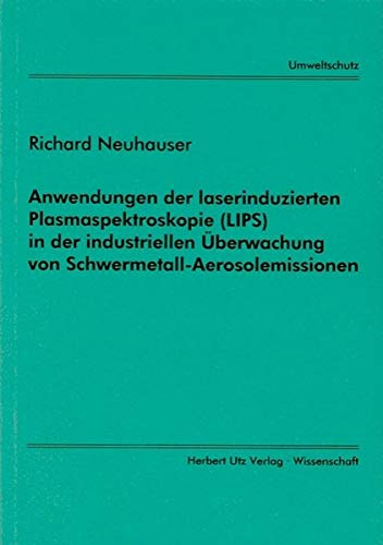 Anwendungen der laserinduzierten Plasmaspektroskopie (LIPS) in der industriellen Überwachung von Schwermetall-Aerosolemissionen (Umweltschutz)