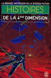 La Grande Anthologie de la Science-Fiction - Histoires de la quatrième dimension