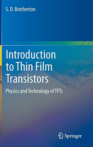Introduction to Thin Film Transistors: Physics and Technology of TFTs B-flat-panel