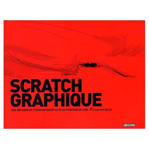 Scratch graphique : Une recherche typographique au plus profond du son (1 livre + 1 CD-ROM)