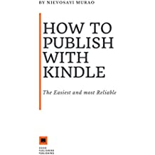 How to Publish with Kindle: The Easiest and most Reliable (English Edition)