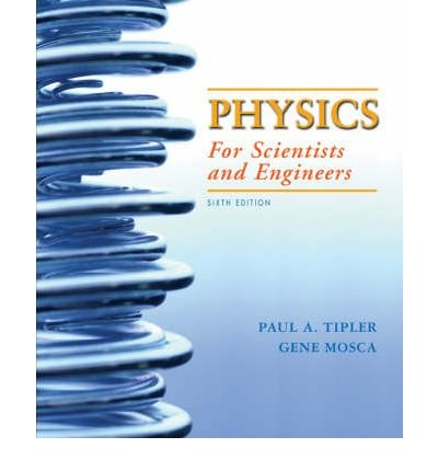 [ PHYSICS FOR SCIENTISTS AND ENGINEERS WITH MODERN PHYSICS ] Physics for Scientists and Engineers with Modern Physics By Tipler, Paul Allen ( Author ) Aug-2007 [ Hardcover ]