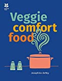 Veggie Comfort Food: Healthy, Delicious and Comforting Homecooked Foods